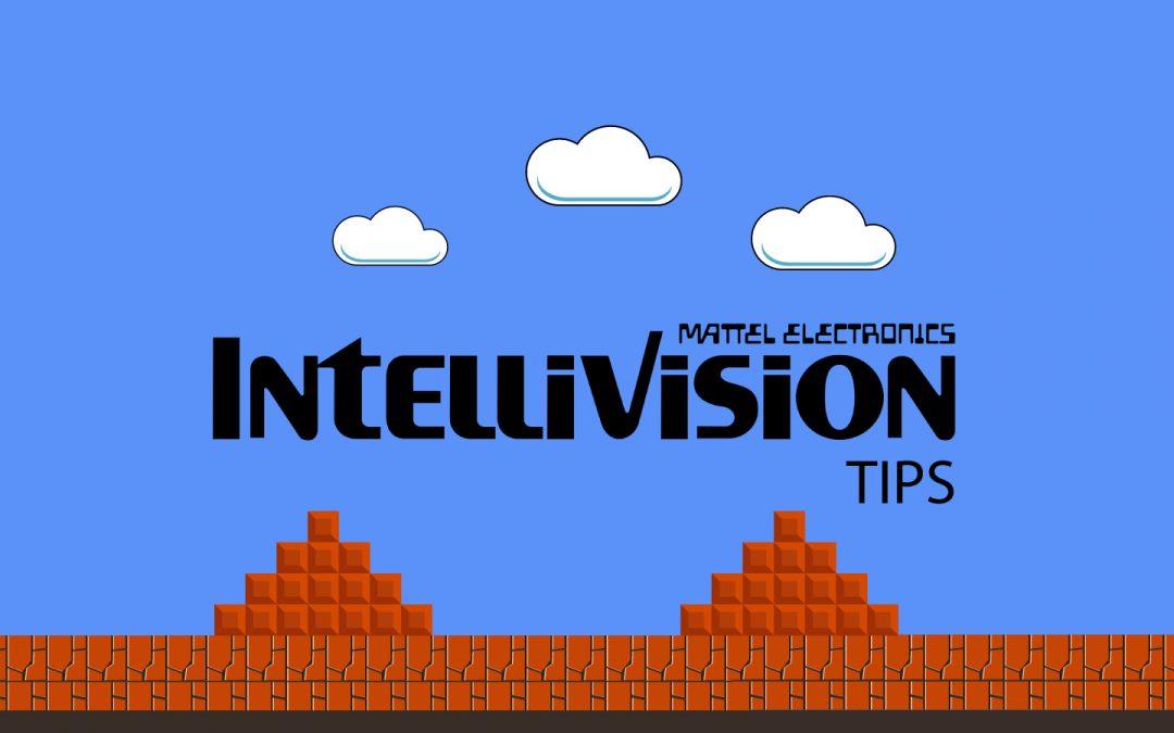 Intellivision Tips